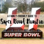 A Family-Friendly Guide to Super Bowl Fun in Houston