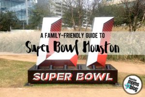 A Family-Friendly Guide to Super Bowl Fun in Houston | Houston Moms Blog