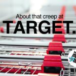 About That Creep at Target…