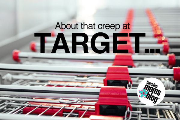 About That Creep at Target :: An Understanding of Human