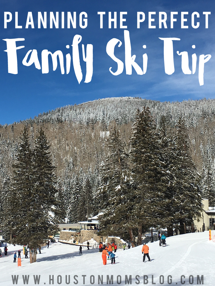 Planning the Perfect Family Ski Trip | Houston Moms Blog