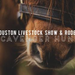 Houston Livestock Show & Rodeo Rodeo Scavenger Hunt