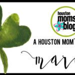 A Houston Mom's Guide to March 2017
