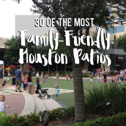 30 of the Most Family-Friendly Houston Patios | Houston Moms Blog