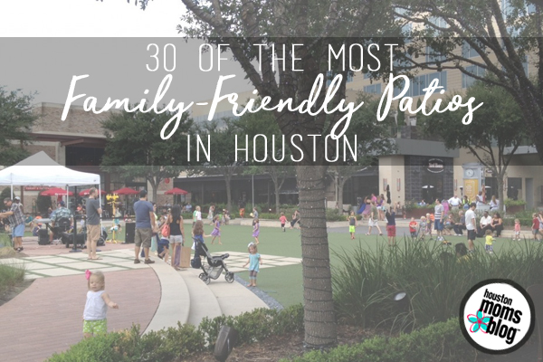 30 of the Most Family-Friendly Patios in Houston | Houston Moms Blog