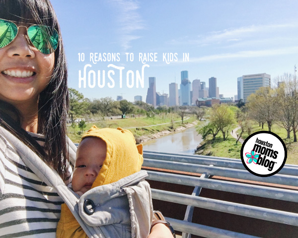 10 Reasons Why You Should Raise Your Kids in Houston | Houston Moms Blog