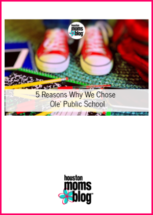 "Houston Moms Blog ""5 Reasons Why We Chose Good Ol' Public School"" #houstonmomsblog #momsaroundhouston #backtoschooltips"