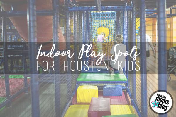Indoor Play Spots for Houston Kids | Houston Moms Blog
