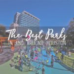 The Best Parks In & Around Houston