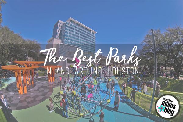 The Best Parks In & Around Houston | Houston Moms Blog