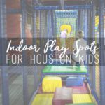 Indoor Play Spots for Houston Kids