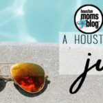 A Houston Mom's Guide to June