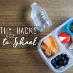 3 {Healthy} Hacks When Prepping for Back to School