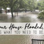 If Your House Flooded, Here's What You Need To Do…