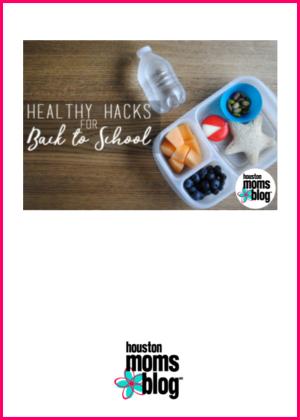 "Houston Moms Blog ""Healthy Hacks for Back To School"" #houstonmomsblog #momsaroundhouston #backtoschooltips"