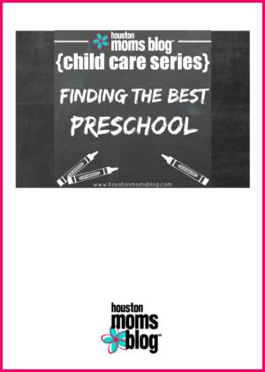 "Houston Moms Blog ""Child Care Series :: Finding the Best Preschool"" #houstonmomsblog #momsaroundhouston #backtoschooltips"