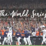 The World Series :: Watch Parties, Kids Activities, & More!