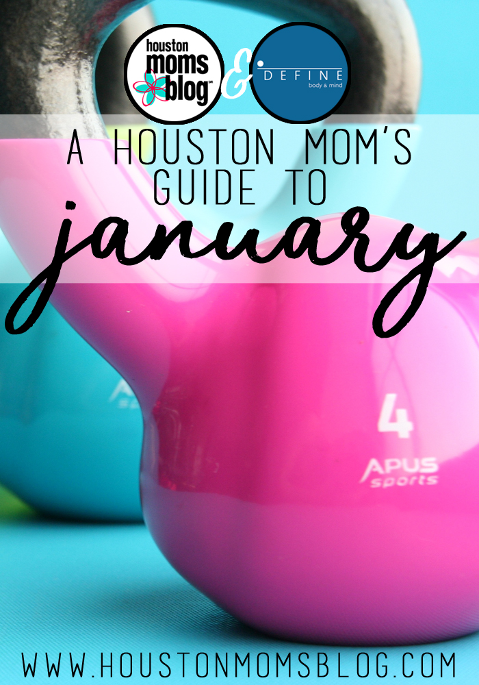 A Houston Mom's Guide to January | Houston Moms Blog