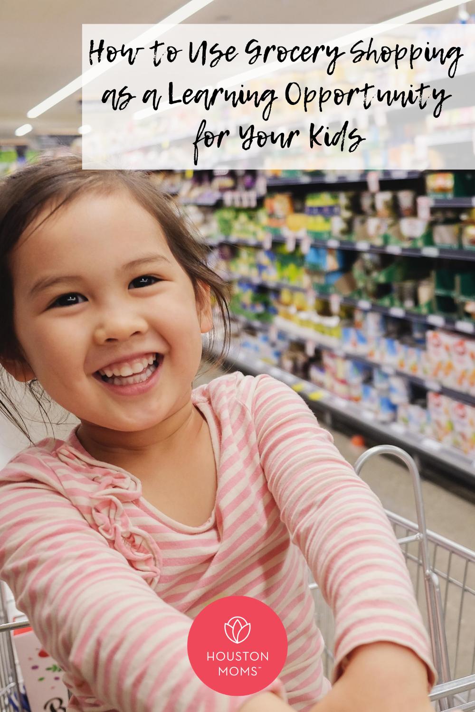 "Houston Moms ""How to Use Grocery Shopping as a Learning Opportunity for your Kids"" #houstonmoms #houstonmomsblog #momsaroundhouston"