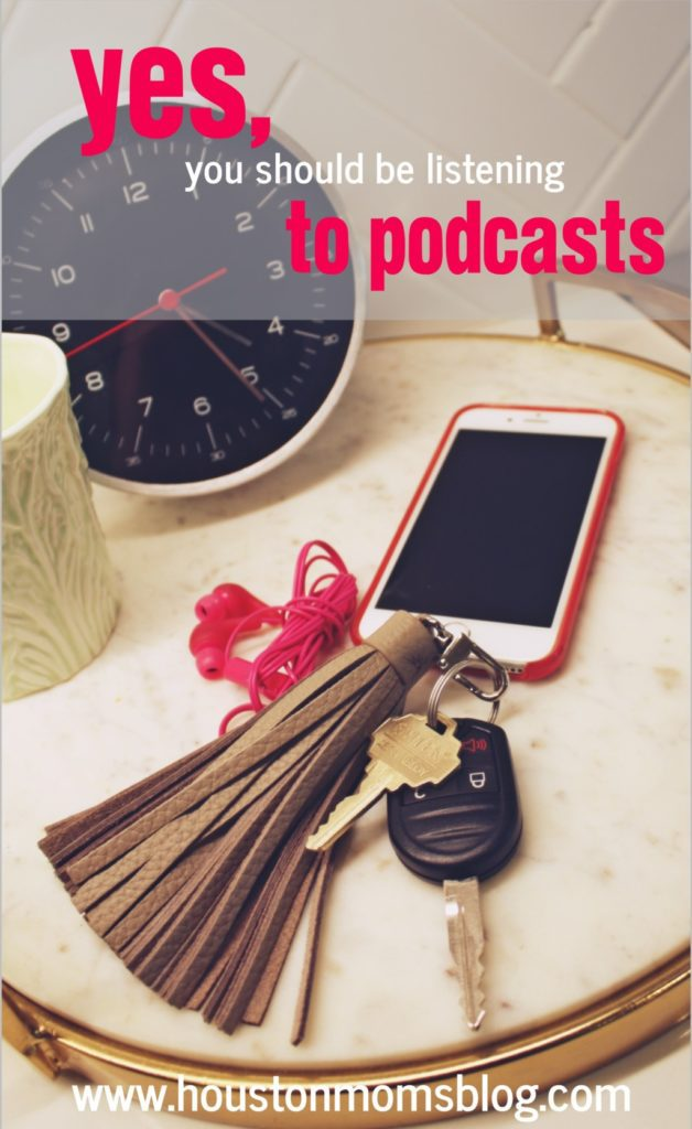 Yes, You Should Be Listening to Podcasts | Houston Moms Blog