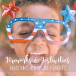 Houston's 4th of July Fireworks & Festivities {2018}