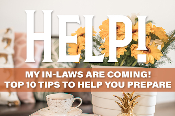Help My In-Laws Are Coming Top Ten Tips to Help You Prepare   Houston Moms Blog