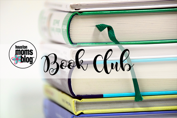 Read More Books with Houston Moms Blog:: Join our Book Club! | Houston Moms Blog