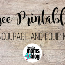 "Houston Moms Blog ""Free Printables to Encourage and Equip Moms!"" #houstonmomsblog #momsaroundhouston"