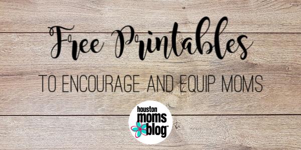 "Houston Moms Blog ""Free Printables to Encourage and Equip Moms!"" #houstonmomsblog #momsaroundhouston"