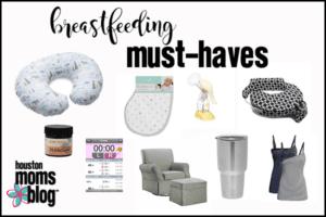 Breastfeeding Must-Haves for New Moms | Houston Moms Blog