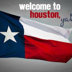 Welcome to Houston, Ya'll!