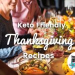 Sorry Dad :: Keto Friendly Thankgiving Recipes