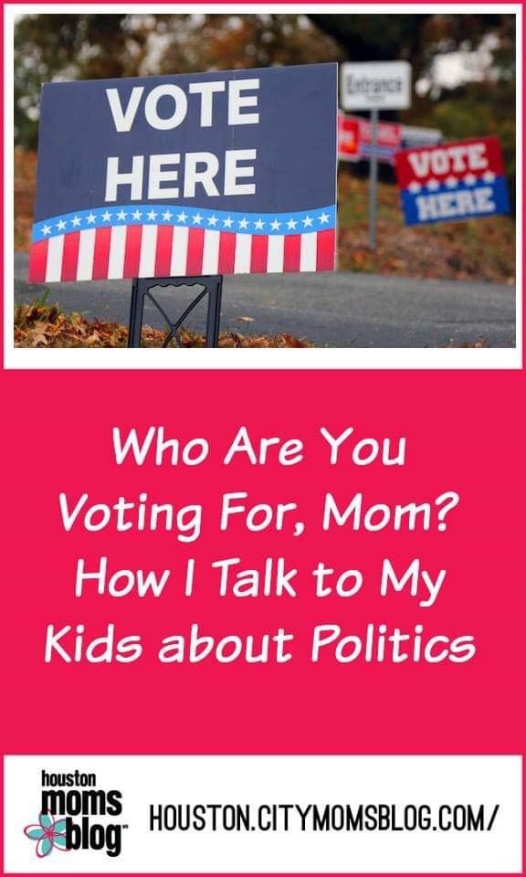 "Houston Moms Blog ""Who Are You Voting For, Mom? How I Talk to My Kid About Politics "" #houstoncitymomsblog #momsaroundhouston #houstonfamily #community #loveourcity #houstonlove #houstonpride #houstonmoms #houstonblogger #htx #momlife #houstonmomsblog #citymomsblog"