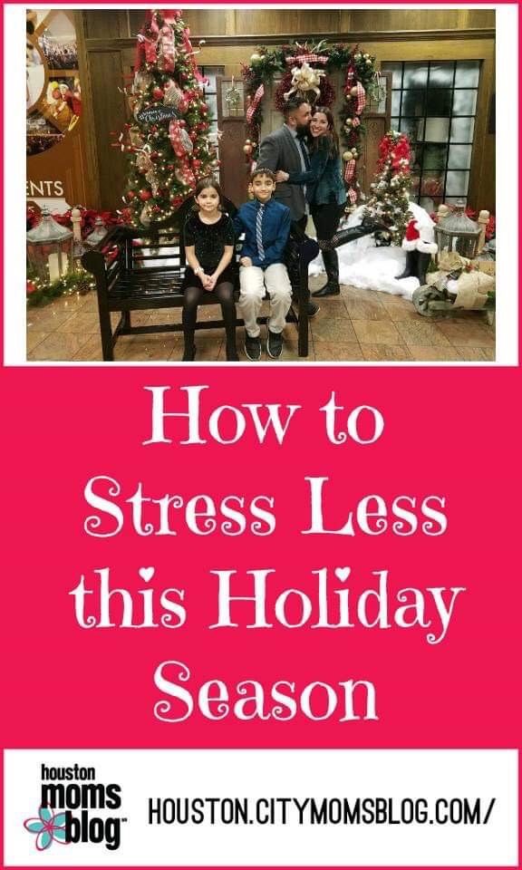 "Houston Moms Blog, ""How to Stress Less this Holiday Season"" #houstonmomsblog #houston #blogger #houstonblogger #christmas #holidaystress"