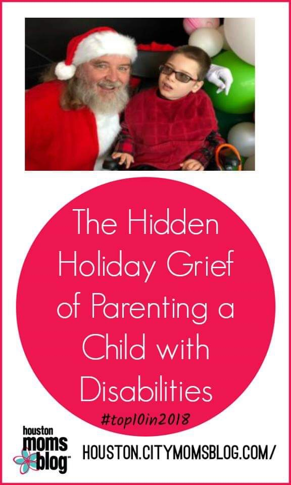 "Houston Moms Blog ""The Hidden Holiday Grief of Parenting a Child with Disabilities"" #houstonmomsblog #momsaroundhouston #hmbtop102018"