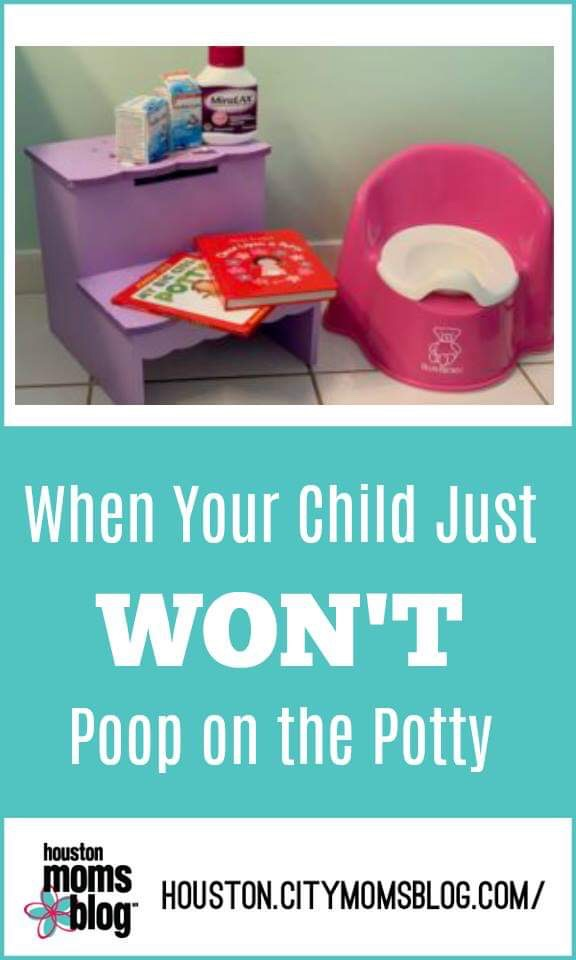 "Houston Moms Blog ""When Your Child Just WON'T Poop on the Potty"" #momsaroundhouston #houstonmomsblog #pottytraining #poop #poopinthepotty"
