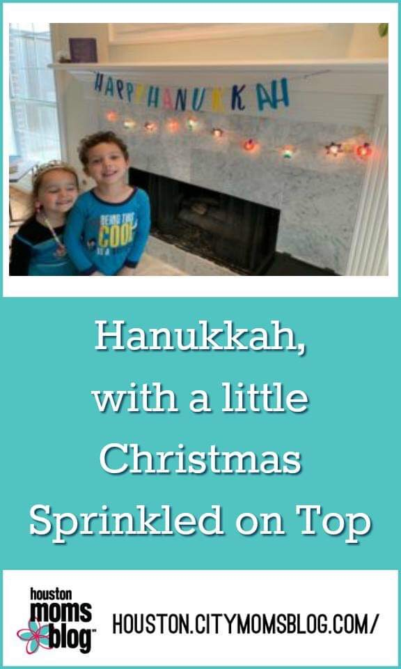 """Houston Moms Blog, """"Hanukkah, with a little Christmas Sprinkled on Top"""" #houstonmomsblog #houston #blogger #houstonblogger #hanukkah #christmas"""