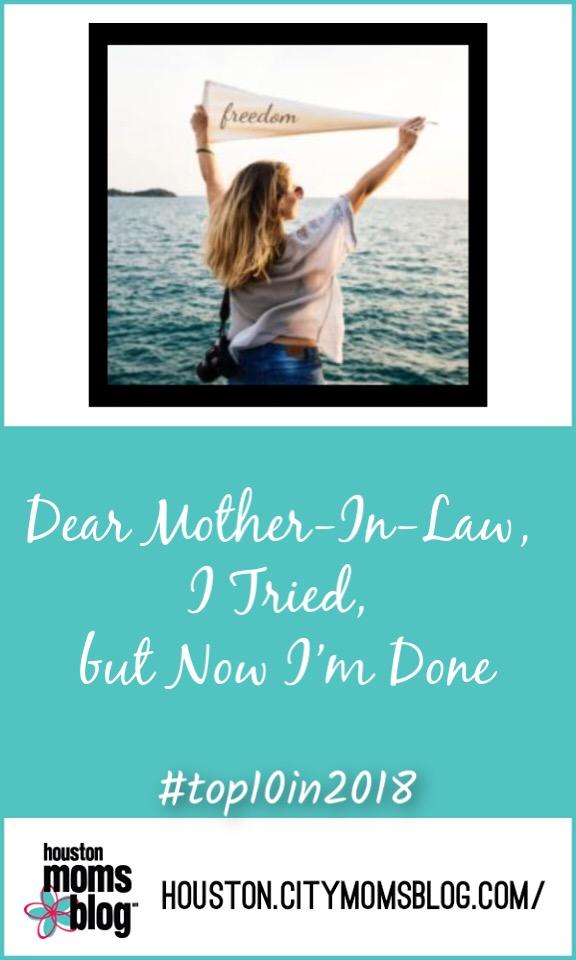 "Houston Moms Blog ""Dear Mother- In- Law, I Tried, but Now I'm Done"" #motherinlawdrama #houstonmomsblog #momsaroundhouston #hmbtop102018"