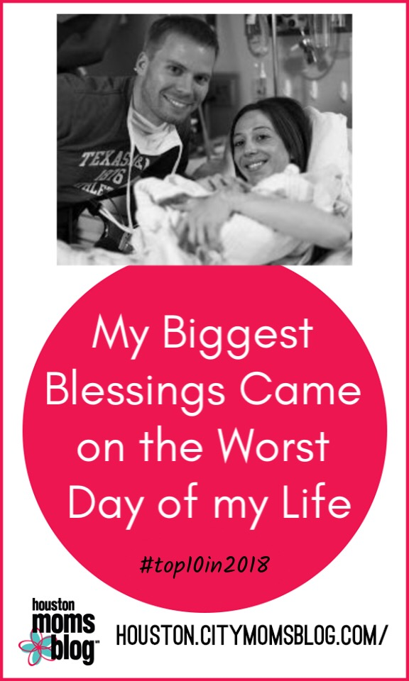 "Houston Moms Blog ""My Biggest Blessings Came on the Worst Day of my Life"" #houstonmomsblog #momsaroundhouston #hmbtop102018"