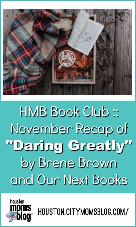 """Houston Moms Blog """"HMB Book Club :: November Recap of 'Daring Greatly' by Brene Brown and Our Next Book"""" #houstonmomsblog #momsaroundhouston #hmbbookclub #bookclub #daringgreatly #brenebrown"""
