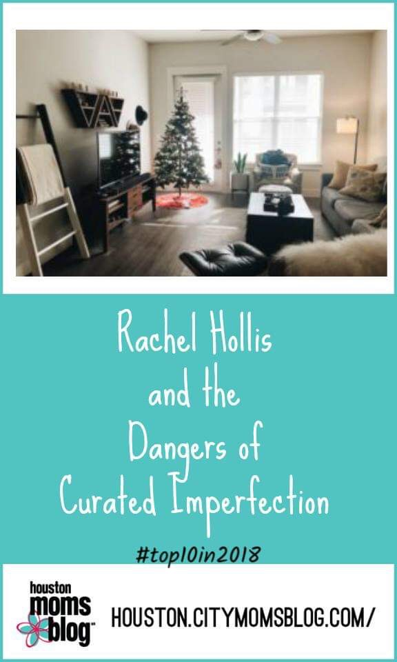 "Houston Moms Blog ""Rachel Hollis and the Dangers of Curated Imperfection"" #momsaroundhouston #houstonmomsblog #hmbtop102018"