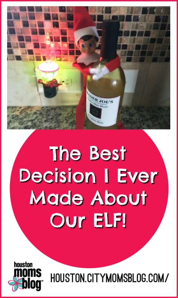 The Best Decision I Ever Made About Our Elf | Houston Moms Blog
