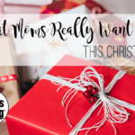 What Moms Really Want This Christmas