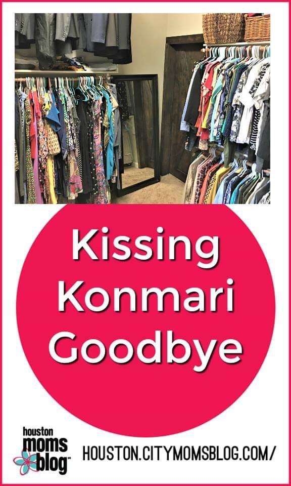 "Houston Moms Blog ""Kissing Konmari Goodbye"" #momsaroundhouston #houstonmomsblog #mariekondo #konmari"