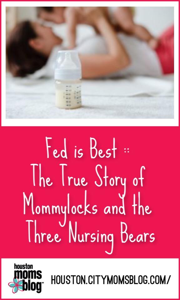 "Houston Moms Blog ""Fed is Best :: The True Story of Mommylocks and the Three Nursing Bears"" #momsaroundhouston #houstonmomsblog #breastfeeding #formularfeeding"