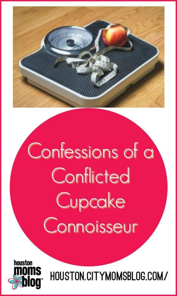 """Houston Moms Blog """"Confessions of a Conflicted Cupcake Connoisseur"""" #houstonmomsblog #momsaroundhouston #dieting"""