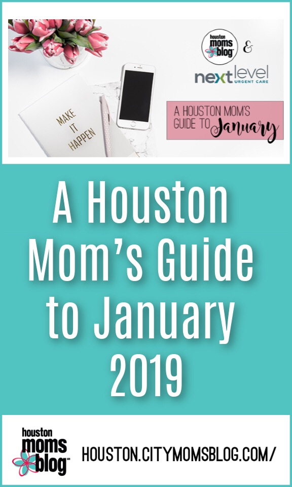 "Houston Moms Blog ""A Houston Mom's Guide to January 2019"" #momsaroundhouston #houstonmomsblog #momsguidetojanuary"