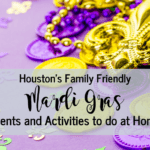 Houston's Family Friendly Mardi Gras Events & Activities to Do at Home
