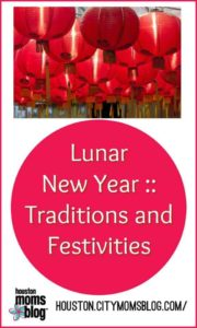"Houston Moms Blog ""Lunar New Year :: Traditions and Festivities"" #momsaroundhouston #houstonmomsblog #lunarnewyear"