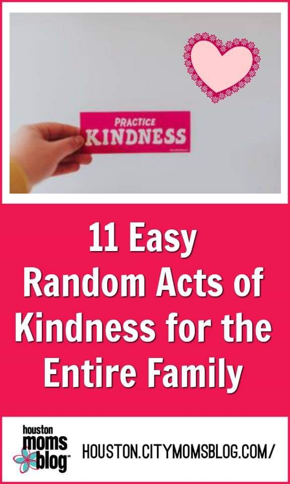 "Houston Moms Blog ""11 Easy Random Acts of Kindness for the Entire Family"" #momsaroundhouston #houstonmomsblog #RAK #randomactsofkindness"